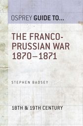 The Franco-Prussian War 1870–1871 by Dr Stephen Badsey