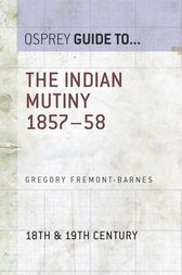 The Indian Mutiny 1857–58 by Gregory Fremont-Barnes