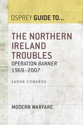 The Northern Ireland Troubles: Operation Banner 1969–2007 by Aaron Edwards