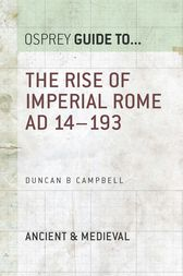 The Rise of Imperial Rome AD 14–193 by Duncan B. Campbell
