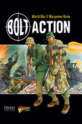Bolt Action: World War II Wargames Rules by Rick Priestley