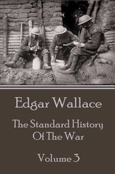 The Standard History Of The War - Volume 3 by Edgar Wallace