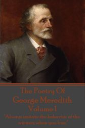 The Poetry Of George Meredith - Volume 1 by George Meredith