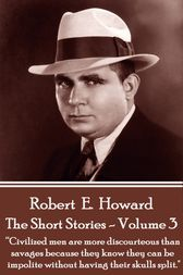 The Short Stories Of Robert E. Howard - Volume 3 by Robert E. Howard