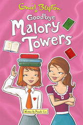 Goodbye Malory Towers by Pamela Cox