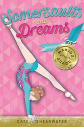 Somersaults and Dreams: Making the Grade by Cate Shearwater