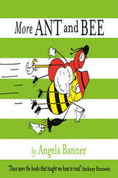 More and More Ant and Bee by Angela Banner