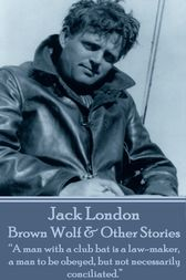 Brown Wolf & Other Stories by Jack London