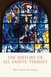 The History of All Saints' Tudeley by Mary Neervoort Moore