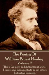 The Poetry Of William Ernest Henley Volume 2 by William Ernest Henley