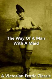 The Way Of A Man With A Maid by Author Anonymous