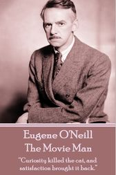 The Movie Man by Eugene O'Neill