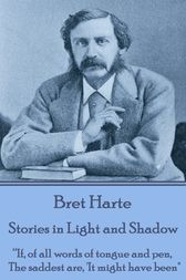 Stories in Light and Shadow by Bret Harte