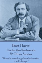 Under the Redwoods & Other Stories by Bret Harte