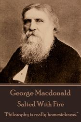 Salted With Fire by George Macdonald