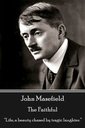 The Faithful by John Masefield