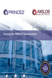 Passing the PRINCE2 Examinations by AXELOS