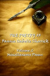 The Poetry of Fannie Isabelle Sherrick - Vol 2 by Fannie  Isabelle Sherrick