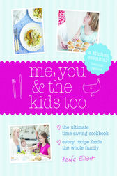 Me, You and the Kids Too by Renee Elliott