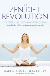The Zen Diet Revolution: The Mindful Path to Permanent Weight Loss by Martin Faulks Co-Author