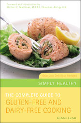 The Complete Guide to Gluten-Free and Dairy-Free Cooking by Glenis Lucas Author