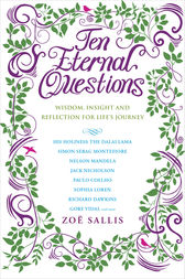 Ten Eternal Questions: Wisdom, Insight and Re§ection for Life's Journey by Zoe Sallis Author