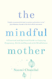 The Mindful Mother by Naomi Chunilal