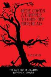 Here Comes a Chopper to Chop Off Your Head by Liz Evers