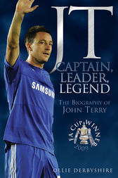 JT: Captain, Leader, Legend by Oliver Derbyshire