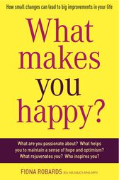 What Makes You Happy? by Fiona Robards