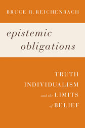 Epistemic Obligations by Bruce R. Reichenbach