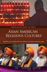 Asian American Religious Cultures [2 volumes] by Jonathan Lee