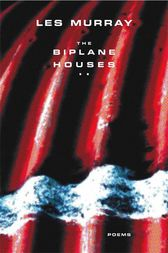 The Biplane Houses by Les Murray