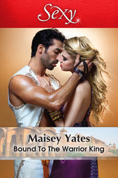 Bound To The Warrior King by Maisey Yates