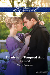 Tarnished, Tempted And Tamed by Mary Brendan