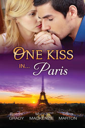 One Kiss In...Paris - 3 Book Box Set, Volume 3 by Robyn Grady