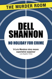 No Holiday for Crime by Dell Shannon
