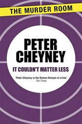 It Couldn't Matter Less by Peter Cheyney