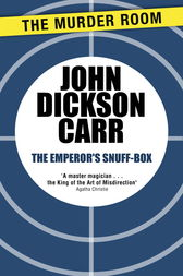 The Emperor's Snuff-Box by John Dickson Carr