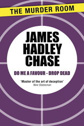 Do Me a Favour - Drop Dead by James Hadley Chase