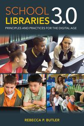 School Libraries 3.0 by Rebecca P. Butler