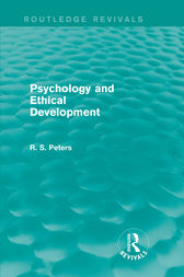 Psychology and Ethical Development (Routledge Revivals) by R. S. Peters