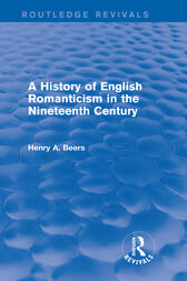 A History of English Romanticism in the Nineteenth Century (Routledge Revivals) by Henry A. Beers