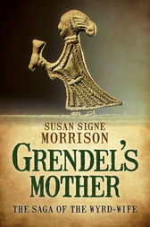 Grendel's Mother by Susan Signe Morrison