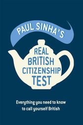 Paul Sinha's Real British Citizenship Test by Paul Sinha