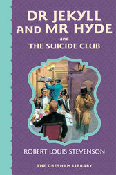 Dr Jekyll and Mr Hyde and The Suicide Club by Robert Louis Stevenson