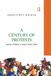 A Century of Protests by Arupjyoti Saikia
