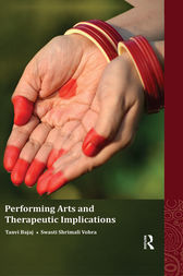 Performing Arts and Therapeutic Implications by Tanvi Bajaj