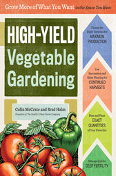 High-Yield Vegetable Gardening by Colin McCrate