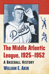 The Middle Atlantic League, 1925-1952 by William E. Akin
